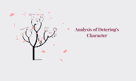 Copy of Analysis of Detering's Character