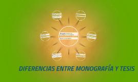 Copy of DIFERENCIAS ENTRE MONOGRAFÍA Y TESIS