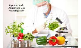 Ingeniería de Alimentos y la Investigación