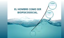EL HOMBRE COMO SER BIOPSICOSOCIAL