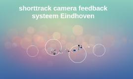 shorttrack camera feedback systeem Eindhoven