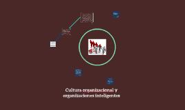 Copy of Cultura organizacional y organizaciones inteligentes