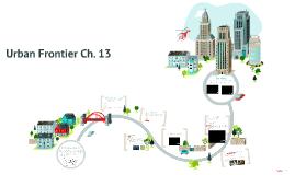 Ch. 13 Urban Frontier