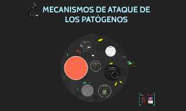 MECANISMOS DE ATAQUE DE LOS PATÓGENOS