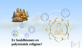 Er buddhismen en polyteistisk religion?