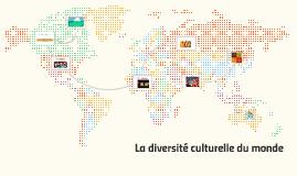 La diversité culturelle du monde