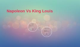Napoleon Vs King Louis