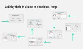Copy of Análisis y diseño de sistemas en el dominio del tiempo.