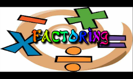 Copy of Factoring