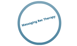 Massaging Rec Therapy