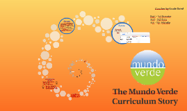 The Mundo Verde Curriculum Story: Where have we been and whe