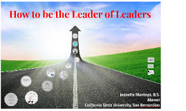 How to Be the Leader of Leaders