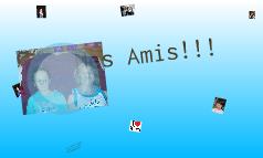 Mes Amis!!!