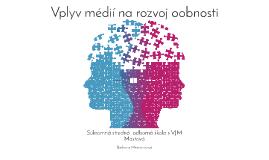 Copy of Vplyv médií na rozvoj osobnosti