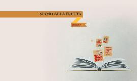 Copy of SIAMO ALLA FRUTTA