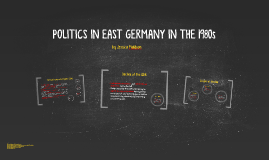 POLITICS IN EAST GERMANY IN THE 1980s