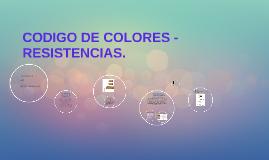 CODIGO DE COLORES RESISTENCIAS.