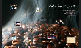 Molecular Coffee-Bar