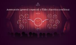 Copy of Acentuación (general y especial)  y Tilde ( diacritica y enf