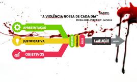 Projeto `Violência nossa de cada dia`