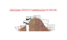Copy of GEOLOGIA, RELEVO E MINERAÇÃO NO BRASIL