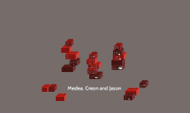 Medea, Creon and Jason