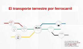 El transporte terrestre por ferrocarril