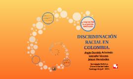 DISCRIMINACIÓN RACIAL EN COLOMBIA.