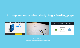 8 things not to do when designing your landing page
