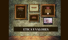 Copy of ETICA Y VALORES