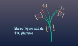 Marco Referencial De TIC Estudiantes