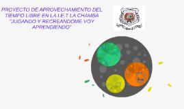 PROYECTO DE APROVECHAMIENTO DEL TIEMPO LIBRE EN LA I.E.T LA
