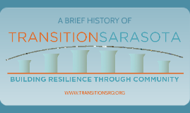 A BRIEF HISTORY OF TRANSITION SARASOTA - for Co-Create Tampa Bay