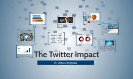 The Twitter Impact