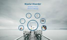 Bipolar Disorder - Bio 6/03