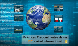 Copy of ISC. Prácticas predominantes (nivel internacional).
