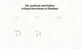 The Aesthetic and Politics of Royal Portraiture in Thailand