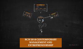 Copy of BCM 2010 CONTEMPORARY MANAGEMENT AND ENTREPRENEURSHIP