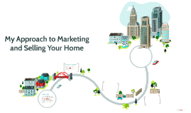 My Strategy for Marketing and Selling Your Home