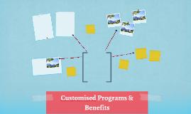 Customised Programs & Benefits