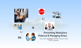 Preventing Workplace Violence & Managing Stress