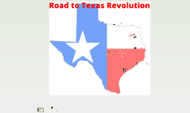 Texas - Road to Revolution