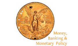 Money, Banking & Monetary Policy
