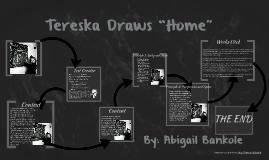 "Tereska Draws ""Home"""