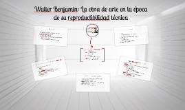 Copy of Walter Benjamin: La obra de arte en la época de su reproduct