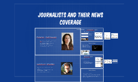 Journalists and their News Coverage