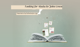 Copy of Looking for Alaska by John Green