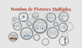 Bombas de Pistones Multiples