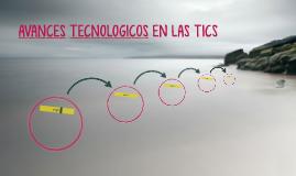AVANCES TECNOLOGICOS EN LAS TICS