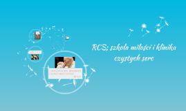 Ruch Czystych Serc (RCS) – szkoła miłości i klinika czystych